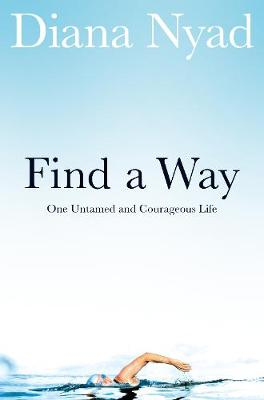 Picture of Find a Way: One Untamed and Courageous Life