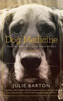 Picture of Dog Medicine: How My Dog Saved Me from Myself