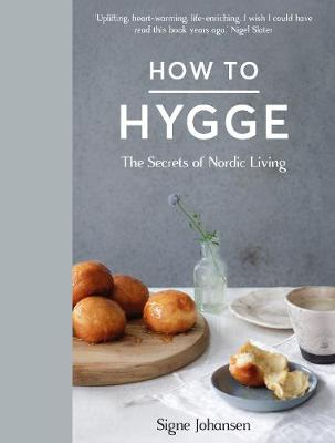 Picture of How to Hygge: The Secrets of Nordic Living
