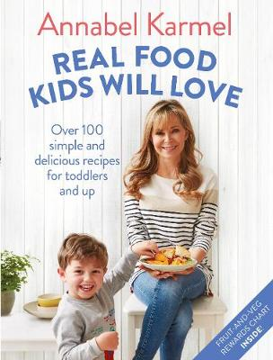 Picture of Real Food Kids Will Love: Over 100 simple and delicious recipes for toddlers and up