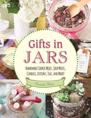 Picture of Gifts in Jars: Homemade Cookie Mixes, Soup Mixes, Candles, Lotions, Teas, and More!