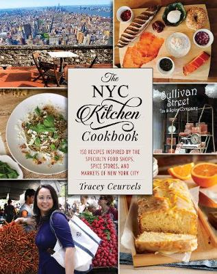 Picture of The NYC Kitchen Cookbook: 150 Recipes Inspired by the Specialty Food Shops, Spice Stores, and Markets of New York City