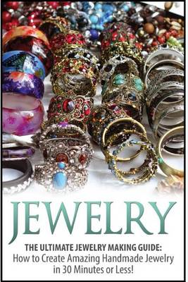 Picture of Jewelry: The Ultimate 2 in 1 Jewelry Making Box Set: Book 1: Jewelry + Book 2: Handmade Jewelry