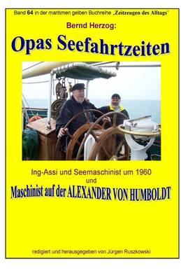 Picture of Opas Seefahrtzeiten - Seemaschinist Um 1960 Und Auf Alexander Von Humboldt: Band 64 in Der Maritimen Gelben Buchreihe Bei Juergen Ruszkowski