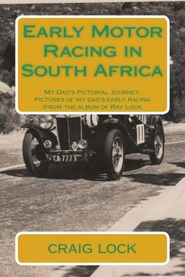 Picture of Early Motor Racing in South Africa: My Dad's Pictorial Journey: