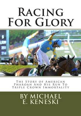 Picture of Racing for Glory: The Story of American Pharoah and His Run to Triple Crown Immortality