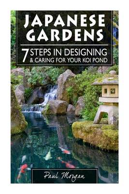 Picture of Japanese Gardens: 7 Steps in Designing & Caring for Your Koi Pond