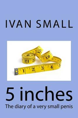 Picture of 5 Inches: The Diary of a Very Small Penis