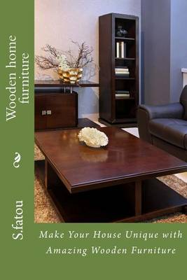 Picture of Wooden Home Furniture: Make Your House Unique with Amazing Wooden Furniture