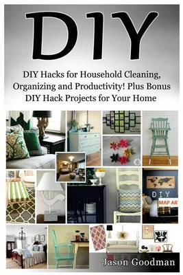 Picture of DIY: DIY Hacks for Household Cleaning, Organizing and Productivity! Plus Bonus DIY Hack Projects for Your Home!