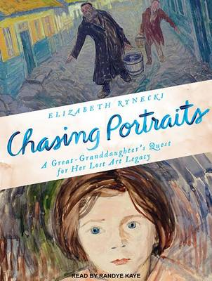 Picture of Chasing Portraits: A Great-Granddaughter's Quest for Her Lost Art Legacy