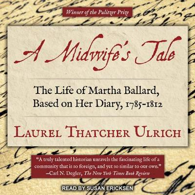 Picture of A Midwife's Tale: The Life of Martha Ballard, Based on Her Diary, 1785-1812