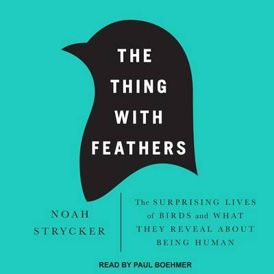 Picture of The Thing with Feathers: The Surprising Lives of Birds and What They Reveal About Being Human
