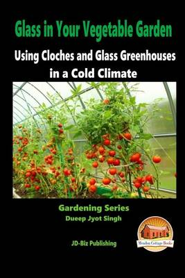 Picture of Glass in Your Vegetable Garden - Using Cloches and Glass Greenhouses in a Cold Climate