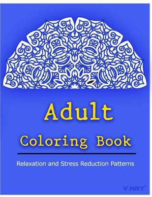 Picture of Adult Coloring Book: Coloring Books for Adults Relaxation: Relaxation & Stress Relieving Patterns