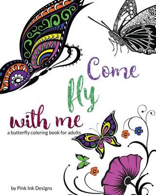 Picture of Come Fly with Me: A Butterfly Coloring Book for Adults