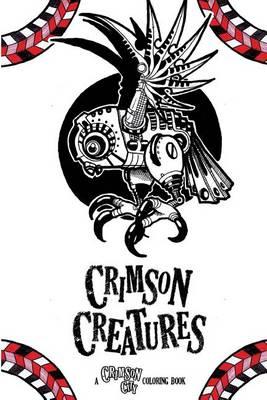 Picture of Crimson Creatures: A Crimson City Coloring Book