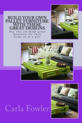 Picture of Build Your Own Pallet Furniture with These Great Designs: Any One Can Make Great Furniture for Their Home or as a Gift