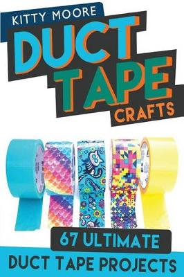 Picture of Duct Tape Crafts (3rd Edition): 67 Ultimate Duct Tape Crafts - For Purses, Wallets & Much More!