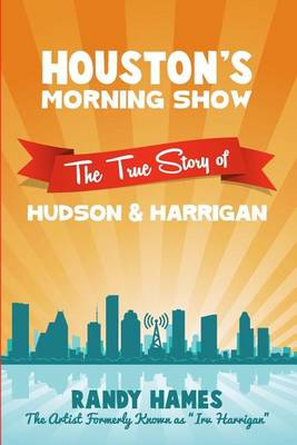 Picture of Houston's Morning Show: The True Story of Hudson & Harrigan