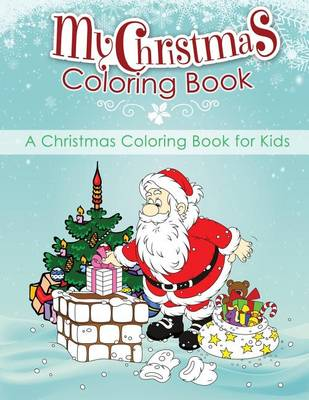 Picture of My Christmas Coloring Book: A Christmas Coloring Book for Kids
