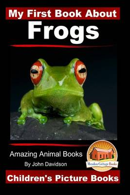 Picture of My First Book about Frogs - Amazing Animal Books - Children's Picture Books