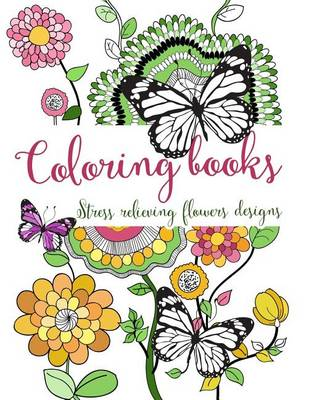 Picture of Coloring Books: Stress Relieving Flowers Designs