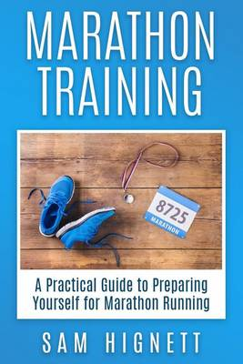 Picture of Marathon Training: A Practical Guide to Preparing Yourself for Marathon Running