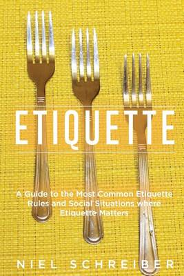 Picture of Etiquette: A Guide to the Most Common Etiquette Rules and Social Situations Where Etiquette Matters