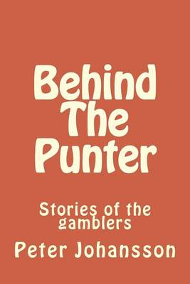 Picture of Behind the Punter: Stories of the Gamblers