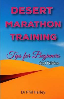 Picture of Desert Marathon Training - Ultramarathon Tips for Beginners, 2nd Edition: Preparation for the Marathon Des Sables