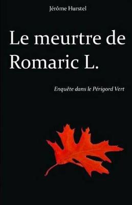 Picture of Le Meurtre de Romaric L.: Enquete Dans Le Perigord Vert