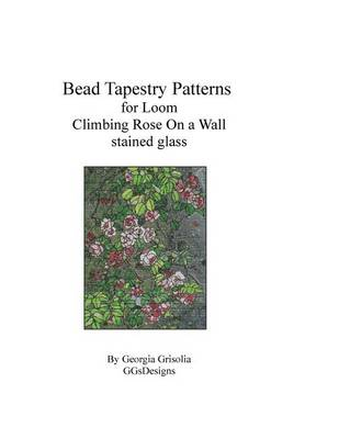 Bead Tapestry Patterns for Loom Climbing Rose on a Wall