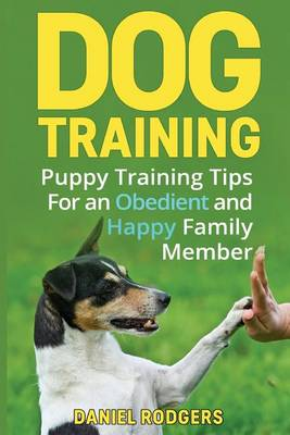 Picture of Dog Training: Puppy Training Tips for an Obedient and Happy Family Member
