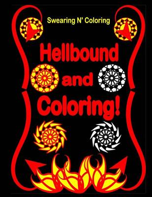 Picture of Hellbound and Coloring!: Into the Dark Edition: An Adult Coloring Book with 40 Swear Word Designs for Relaxation and Stress Relief