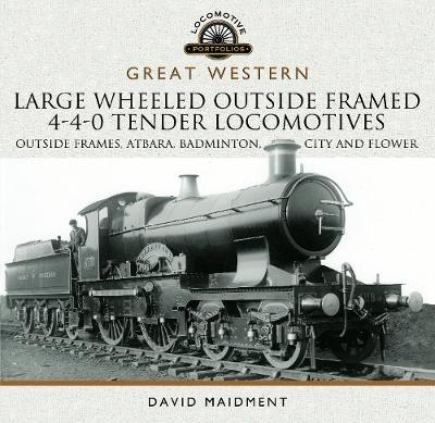 Picture of Great Western Large Wheeled Outside Framed 4-4-0 Tender Locomotives: Atbara, Badminton, City and Flower Classes