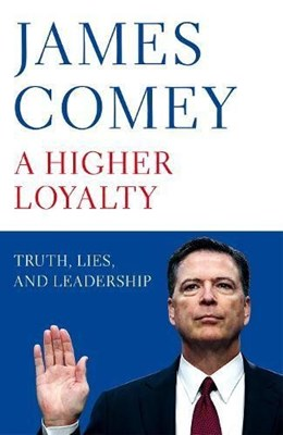 Picture of A Higher Loyalty: Truth, Lies, and Leadership