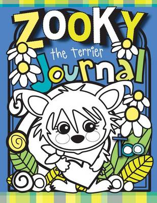 Picture of Zooky the Terrier Journal Too: A Zooky and Friends 200 Page Blank Journal