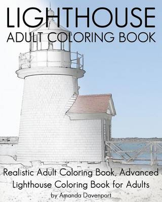 Picture of Lighthouse Adult Coloring Book: Realistic Adult Coloring Book, Advanced Lighthouse Coloring Book for Adults