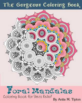 Picture of Foral Mandalas: The Gorgeous Coloring Book for Stress Relief