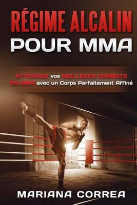 Picture of Regime Alcalin Pour Mma: Atteignez Vos Meilleurs Combats En Mma Avec Un Corps Parfaitement Affine