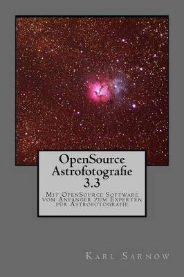 Picture of Opensource Astrofotografie 3.3: Mit Opensource Software Vom Anfanger Zum Experten Fur Astrofotografie