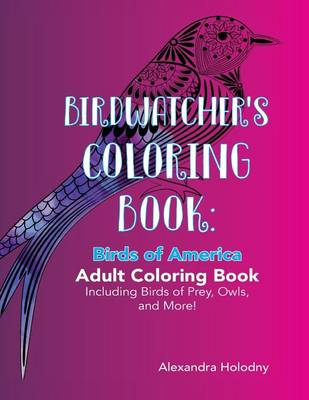 Picture of Birdwatcher's Coloring Book: Birds of America Adult Coloring Book Including Birds of Prey, Owls, and More!