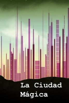 Picture of La Ciudad Magica: The Magic City (Spanish Edition)