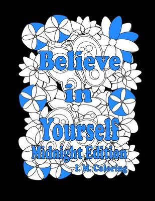Picture of Believe in Yourself: Midnight Edition: An Adult Coloring Book Featuring Positive Affirmations