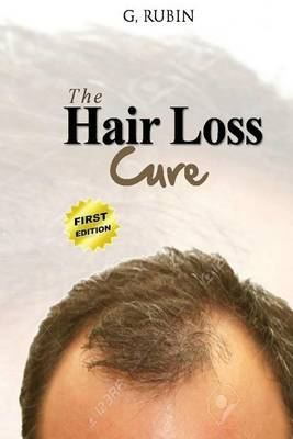 Picture of Hair Loss Cure: A Revolutionary Hair Loss Treatment You Can Use at Home to Grow Your Hair Back