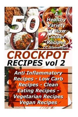 Picture of Crockpot Recipes - A Healthy Variety of 50 Slow Cooker Recipes Vol 2 - Anti INF