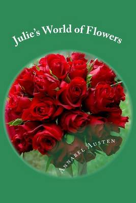 Picture of Julie's World of Flowers: How to Make Easy Flower Arrangements