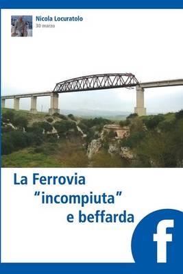 Picture of La Ferrovia  Incompiuta  E Beffarda