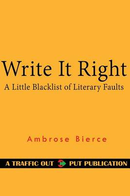 Picture of Write It Right: A Little Blacklist of Literary Faults